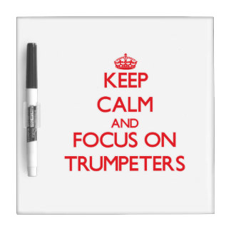 Keep Calm and focus on Trumpeters Dry-Erase Boards
