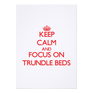 Keep Calm and focus on Trundle Beds Custom Invitation