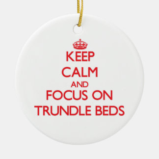 Keep Calm and focus on Trundle Beds Double-Sided Ceramic Round Christmas Ornament