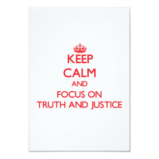 Keep Calm and focus on Truth And Justice Invite