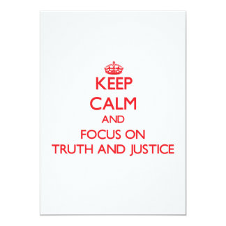 Keep Calm and focus on Truth And Justice Custom Invitation