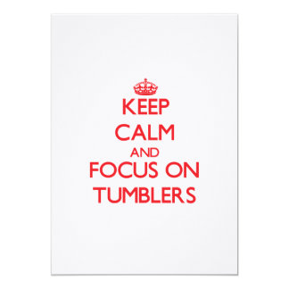 Keep Calm and focus on Tumblers Cards