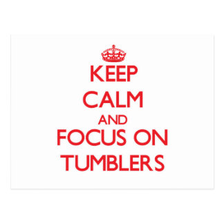 Keep Calm and focus on Tumblers Post Cards