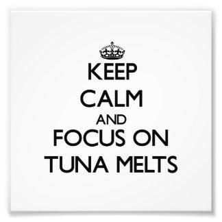 Keep Calm and focus on Tuna Melts Photo