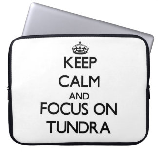 Keep Calm and focus on Tundra Computer Sleeves