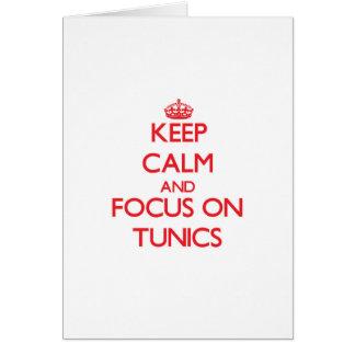 Keep Calm and focus on Tunics Greeting Card