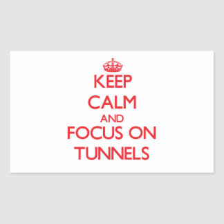 Keep Calm and focus on Tunnels Rectangle Sticker