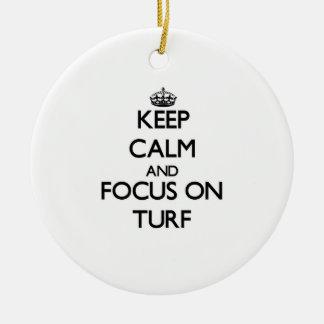 Keep Calm and focus on Turf Ceramic Ornament