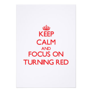Keep Calm and focus on Turning Red Personalized Invitations