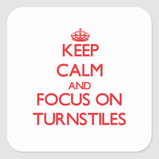 Keep Calm and focus on Turnstiles Stickers