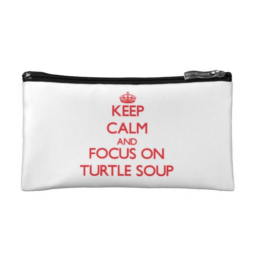 Keep Calm and focus on Turtle Soup Cosmetics Bags