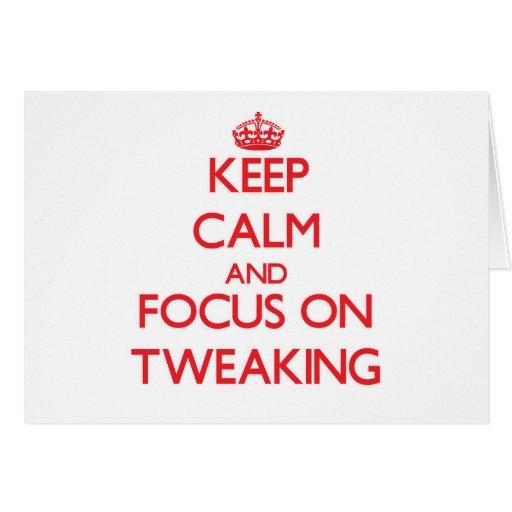 Keep Calm and focus on Tweaking Greeting Card