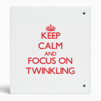 Keep Calm and focus on Twinkling 3 Ring Binders