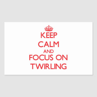 Keep Calm and focus on Twirling Sticker