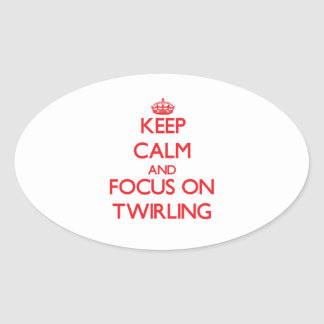 Keep Calm and focus on Twirling Oval Sticker