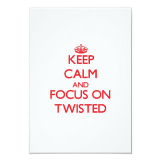 Keep Calm and focus on Twisted 3.5x5 Paper Invitation Card