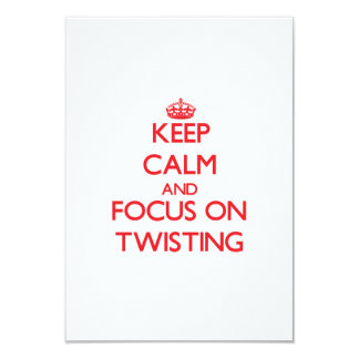 Keep Calm and focus on Twisting 3.5x5 Paper Invitation Card
