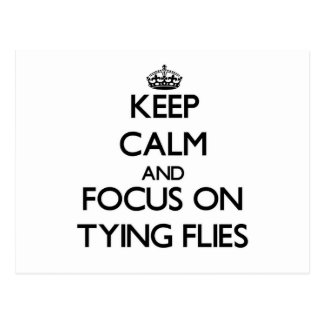 Keep Calm and focus on Tying Flies Postcard