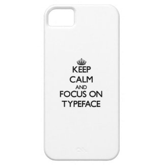 Keep Calm and focus on Typeface iPhone 5 Cases