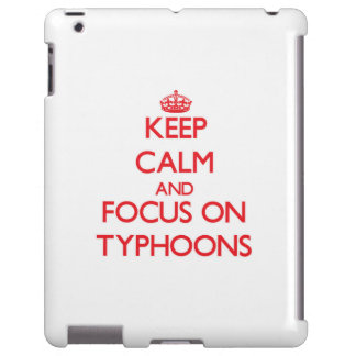 Keep Calm and focus on Typhoons