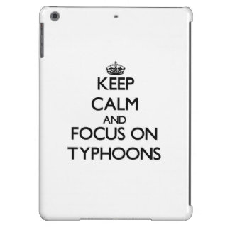 Keep Calm and focus on Typhoons Cover For iPad Air