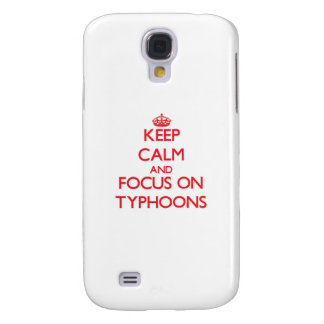 Keep Calm and focus on Typhoons Samsung Galaxy S4 Case