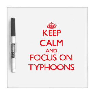 Keep Calm and focus on Typhoons Dry Erase Whiteboard
