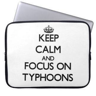 Keep Calm and focus on Typhoons Laptop Computer Sleeves