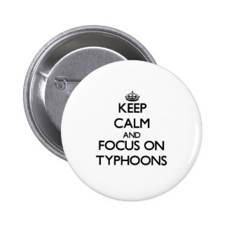 Keep Calm and focus on Typhoons Pinback Buttons