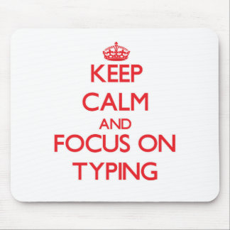 Keep Calm and focus on Typing Mousepad