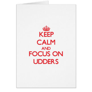 Keep Calm and focus on Udders Greeting Card