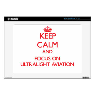 Keep calm and focus on Ultralight Aviation Acer Chromebook Decals