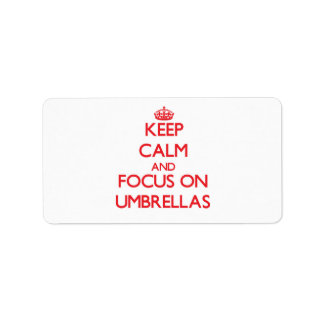 Keep Calm and focus on Umbrellas Personalized Address Label