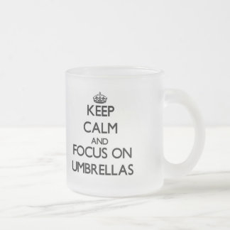Keep Calm and focus on Umbrellas 10 Oz Frosted Glass Coffee Mug