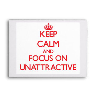 Keep Calm and focus on Unattractive Envelope