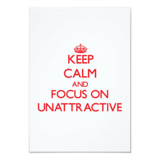 Keep Calm and focus on Unattractive Personalized Invite