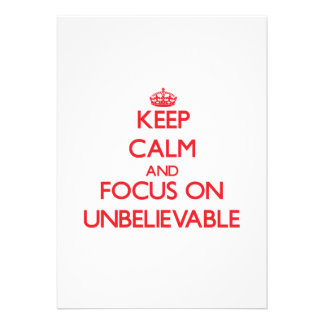Keep Calm and focus on Unbelievable Personalized Invite