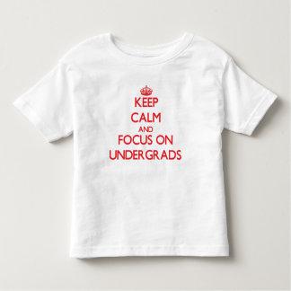 Keep Calm and focus on Undergrads T-shirt