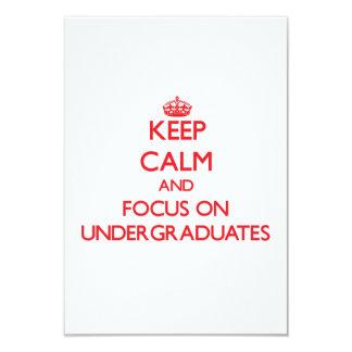 Keep Calm and focus on Undergraduates 3.5x5 Paper Invitation Card