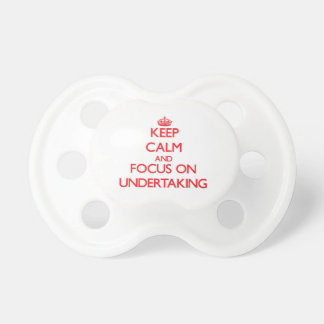 Keep Calm and focus on Undertaking Baby Pacifier