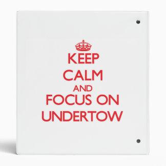 Keep Calm and focus on Undertow Vinyl Binder