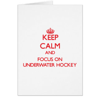 Keep calm and focus on Underwater Hockey Greeting Card