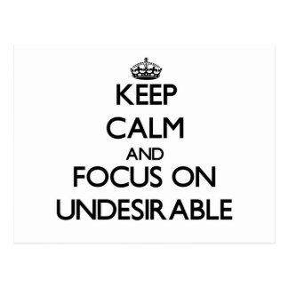 Keep Calm and focus on Undesirable Postcard