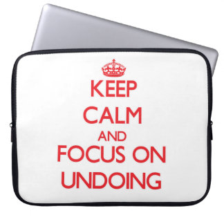 Keep Calm and focus on Undoing Laptop Computer Sleeve