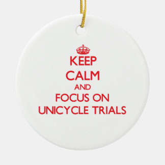 Keep calm and focus on Unicycle Trials Ornament