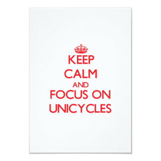 Keep Calm and focus on Unicycles 3.5x5 Paper Invitation Card