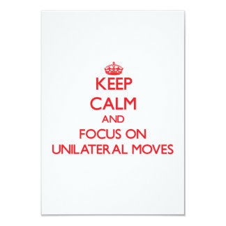Keep Calm and focus on Unilateral Moves 3.5x5 Paper Invitation Card