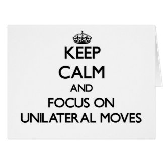 Keep Calm and focus on Unilateral Moves Large Greeting Card