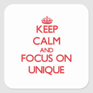Keep Calm and focus on Unique Square Sticker