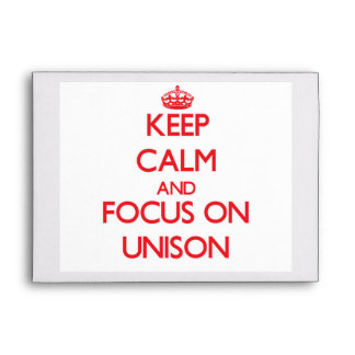 Keep Calm and focus on Unison Envelopes
